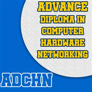 Advance Diploma in Computer Hardware and Networking (ADCHN)