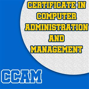 Certificate in Computer Administration and Management (CCAM)